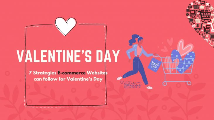 7 Strategies E-commerce Websites can follow for Valentine's Day